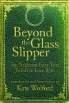 Beyond the Glass Slipper, Kate Wolford, World Weaver Press