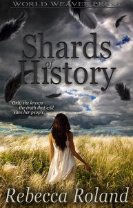 Shards of History, Rebecca Roland, from World Weaver Press