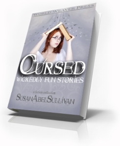 Cursed: Wickedly Fun Stories by Susan Abel Sullivan