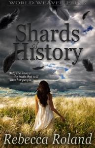 Shards of History, Rebecca Roland, World Weaver Press