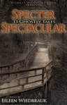 Specter Spectacular 13 Ghostly Tales, World Weaver Press